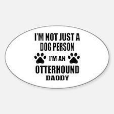 I'm an Otterhound Daddy Sticker (Oval)