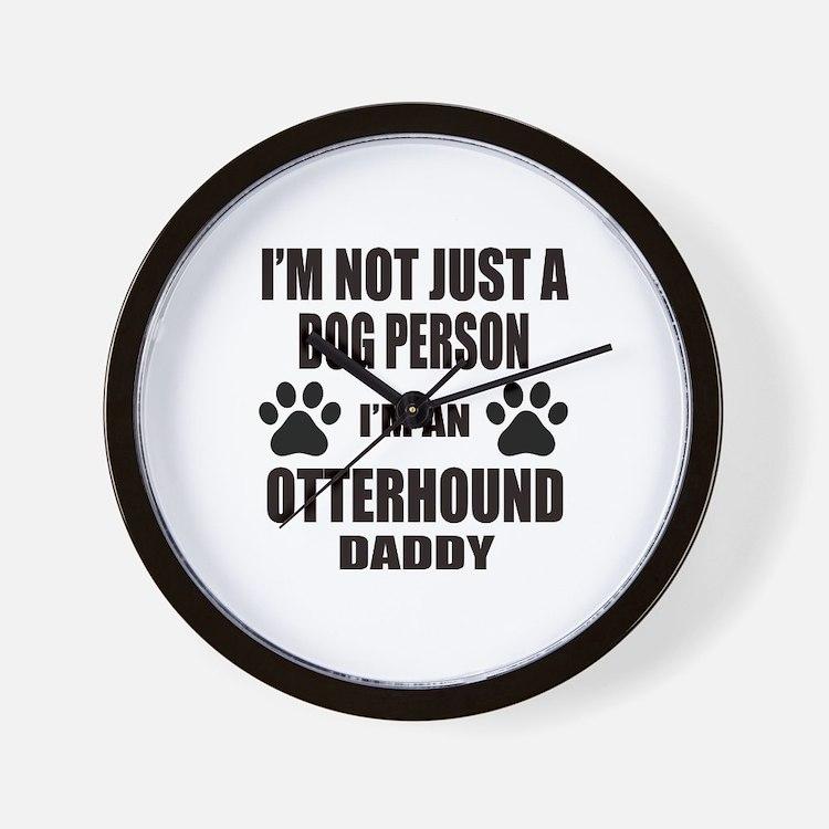 I'm an Otterhound Daddy Wall Clock