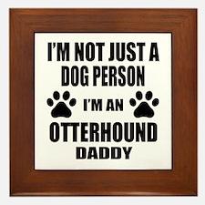 I'm an Otterhound Daddy Framed Tile