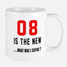 08 Is The New What Was I Saying ? Mug