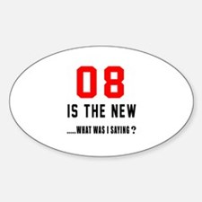 08 Is The New What Was I Saying ? Decal