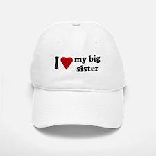 I Love My Big Sister Baseball Baseball Cap