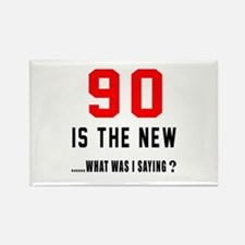 90 Is The New What Was I Saying ? Rectangle Magnet