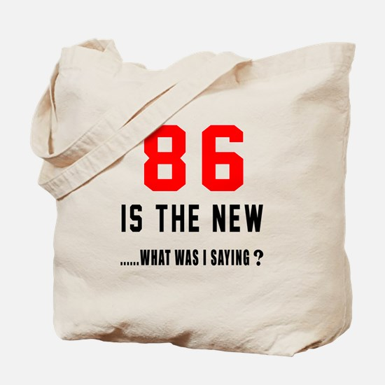 86 Is The New What Was I Saying ? Tote Bag