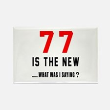 77 Is The New What Was I Saying ? Rectangle Magnet