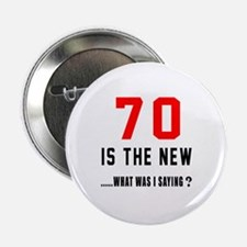 "70 Is The New What Was I Sa 2.25"" Button (10 pack)"