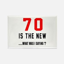 70 Is The New What Was I Saying ? Rectangle Magnet