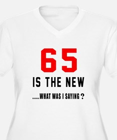 65 Is The New Wha T-Shirt