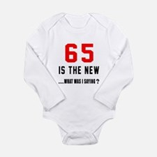 65 Is The New What Was Long Sleeve Infant Bodysuit