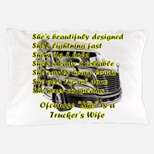 Truckers Wife She design Pillow Case