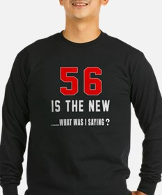 56 Is The New What Was I T