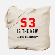 53 Is The New What Was I Saying ? Tote Bag