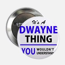 """DWAYNE thing, you wouldn't understand 2.25"""" Button"""