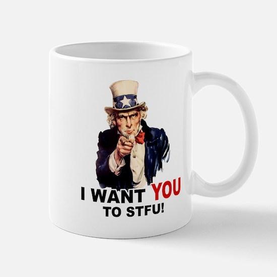 Want You To STFU Mug