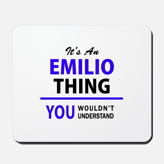EMILIO thing, you wouldn't understand! Mousepad