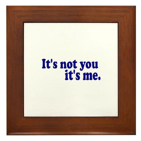 It's not you it's me Framed Tile