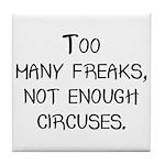 Too Many Freaks, Not Enough C Tile Coaster
