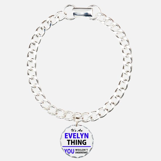 EVELYN thing, you wouldn Bracelet