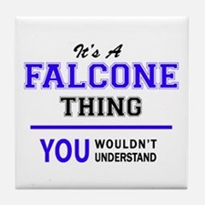 FALCONE thing, you wouldn't understan Tile Coaster