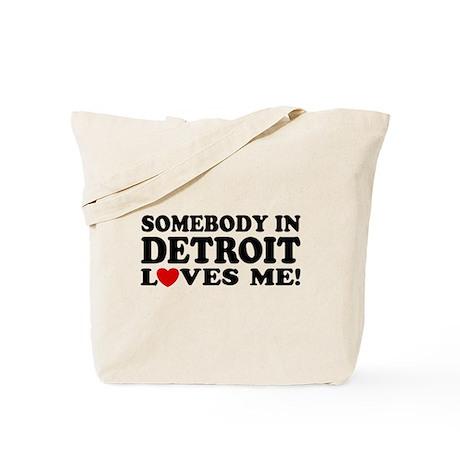 Somebody In Detroit Loves Me Tote Bag