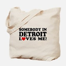 Somebody In Detroit Loves Me Tote Bag