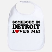 Somebody In Detroit Loves Me Bib