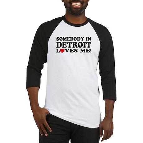 Somebody In Detroit Loves Me Baseball Jersey