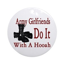 army girlfriend do it with a hooah Ornament (Round