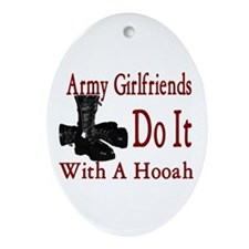 army girlfriend do it with a hooah Oval Ornament