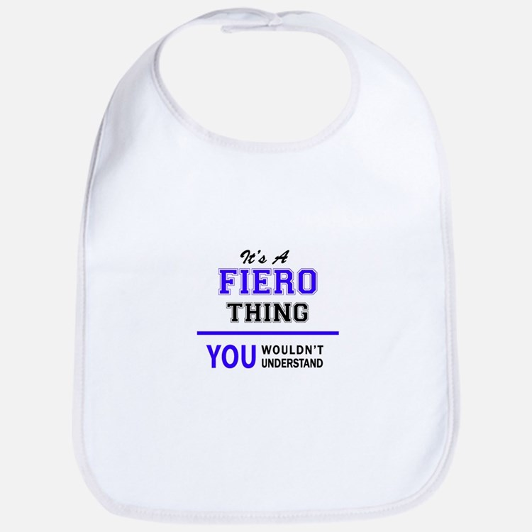 FIERO thing, you wouldn't understand! Bib