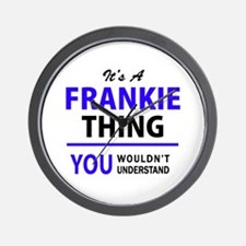 FRANKIE thing, you wouldn't understand! Wall Clock