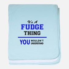 FUDGE thing, you wouldn't understand! baby blanket