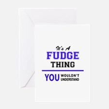FUDGE thing, you wouldn't understan Greeting Cards