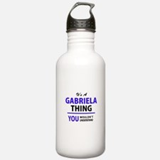 GABRIELA thing, you wo Sports Water Bottle