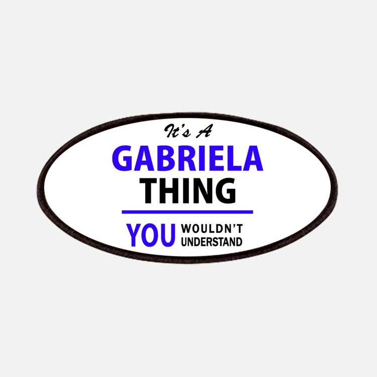 GABRIELA thing, you wouldn't understand! Patch