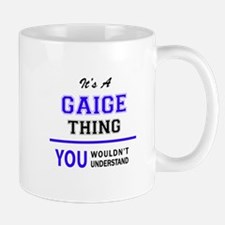 GAIGE thing, you wouldn't understand! Mugs