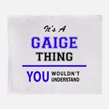 GAIGE thing, you wouldn't understand Throw Blanket
