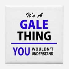 GALE thing, you wouldn't understand! Tile Coaster