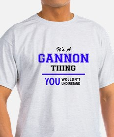 GANNON thing, you wouldn't understand! T-Shirt