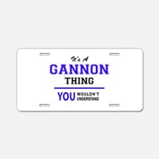 GANNON thing, you wouldn't Aluminum License Plate