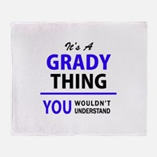 GRADY thing, you wouldn't understand Throw Blanket