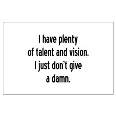 I Have Plenty Of Talent... Posters