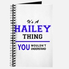 HAILEY thing, you wouldn't understand! Journal