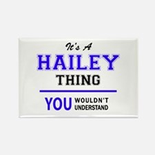 HAILEY thing, you wouldn't understand! Magnets
