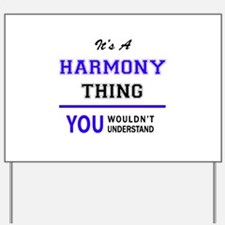 HARMONY thing, you wouldn't understand! Yard Sign