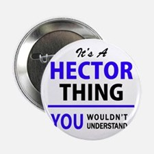 "HECTOR thing, you wouldn't understand 2.25"" Button"