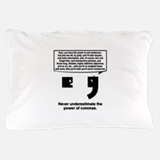 The Power of Commas Pillow Case