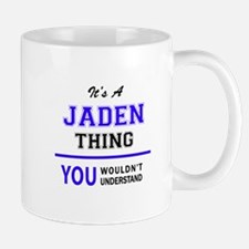 JADEN thing, you wouldn't understand! Mugs