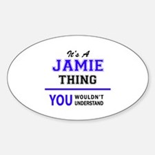 JAMIE thing, you wouldn't understand! Decal