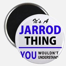 JARROD thing, you wouldn't understand! Magnets